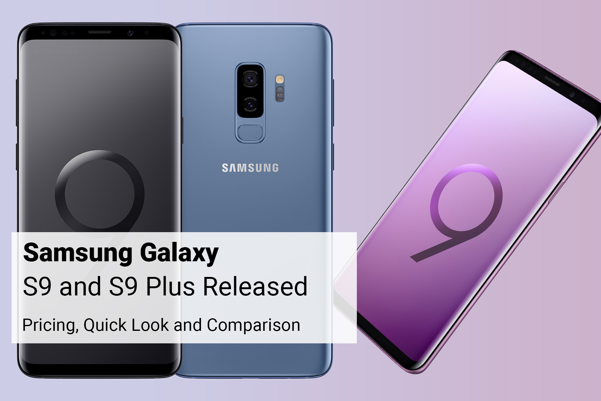Samsung Galaxy S9 and S9 Plus Released - Pricing, Quick Look and Comparison featured image